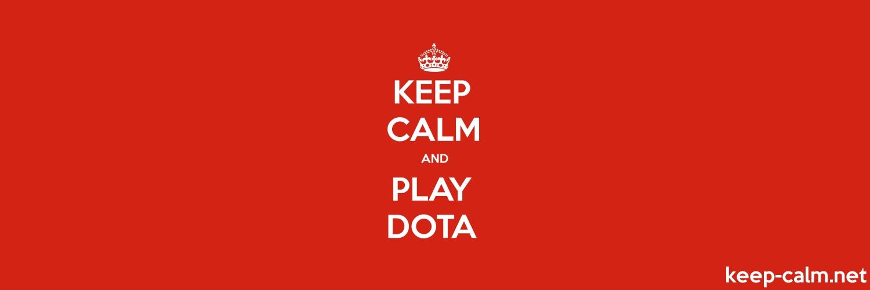 keep calm and play dota keep calm net
