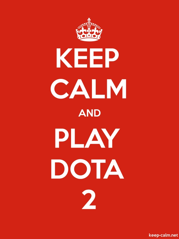 KEEP CALM AND PLAY DOTA 2 - white/red - Default (600x800)