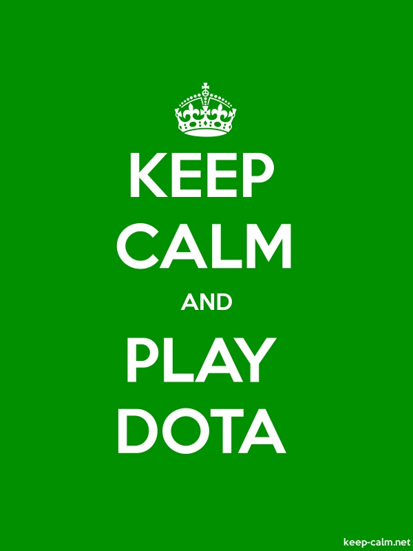 KEEP CALM AND PLAY DOTA - white/green - Default (600x800)