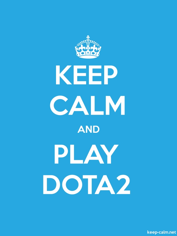 KEEP CALM AND PLAY DOTA2 - white/blue - Default (600x800)