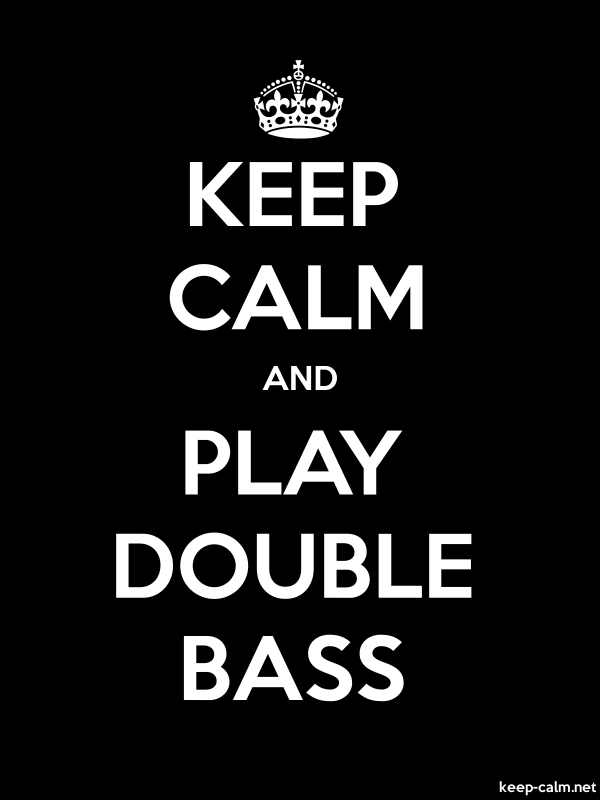 KEEP CALM AND PLAY DOUBLE BASS - white/black - Default (600x800)
