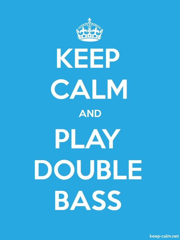 KEEP CALM AND PLAY DOUBLE BASS - white/blue - Default (600x800)