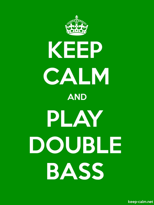KEEP CALM AND PLAY DOUBLE BASS - white/green - Default (600x800)