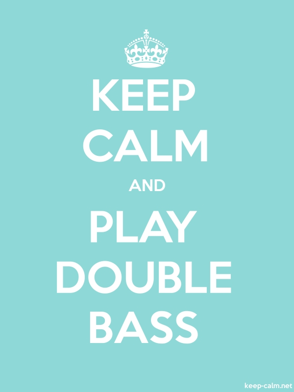 KEEP CALM AND PLAY DOUBLE BASS - white/lightblue - Default (600x800)
