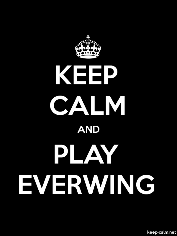 KEEP CALM AND PLAY EVERWING - white/black - Default (600x800)