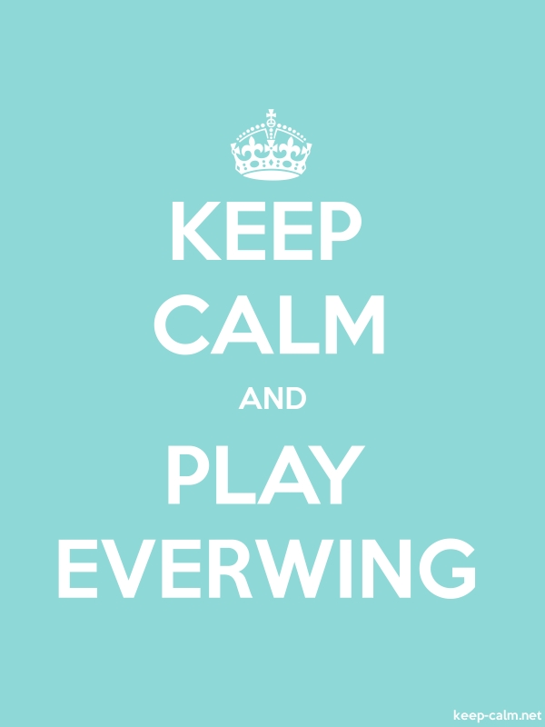 KEEP CALM AND PLAY EVERWING - white/lightblue - Default (600x800)