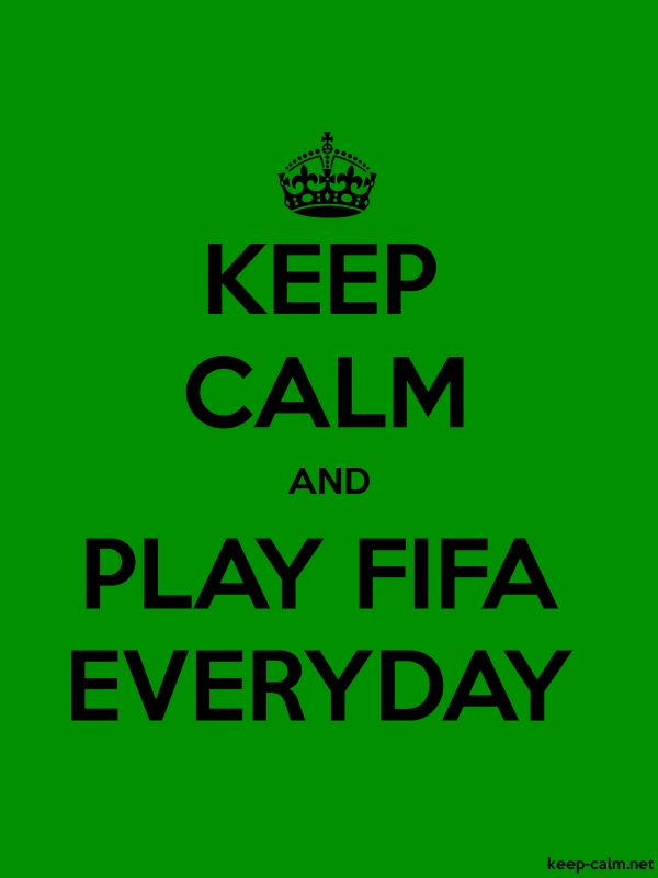 KEEP CALM AND PLAY FIFA EVERYDAY - black/green - Default (600x800)