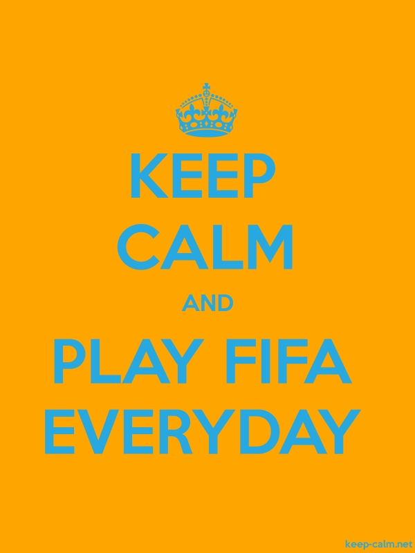 KEEP CALM AND PLAY FIFA EVERYDAY - blue/orange - Default (600x800)