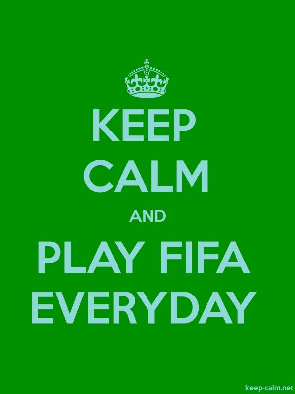 KEEP CALM AND PLAY FIFA EVERYDAY - lightblue/green - Default (600x800)