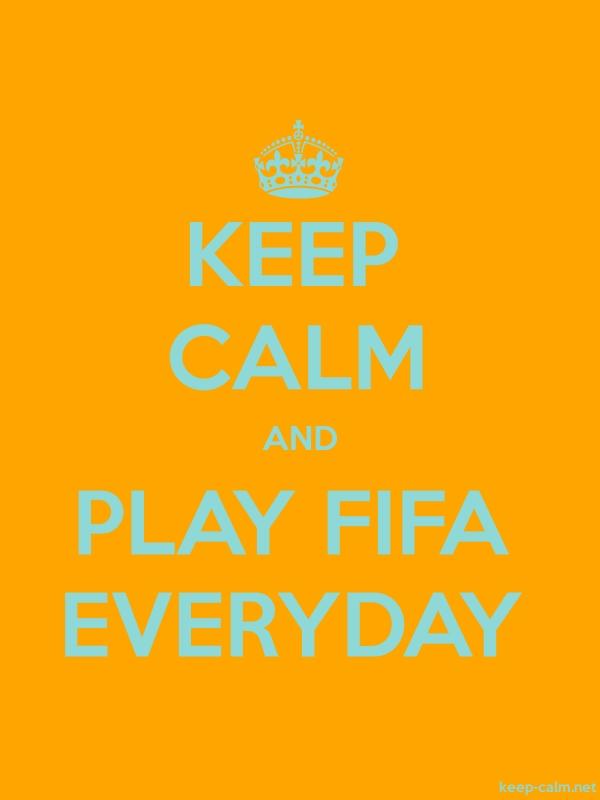KEEP CALM AND PLAY FIFA EVERYDAY - lightblue/orange - Default (600x800)