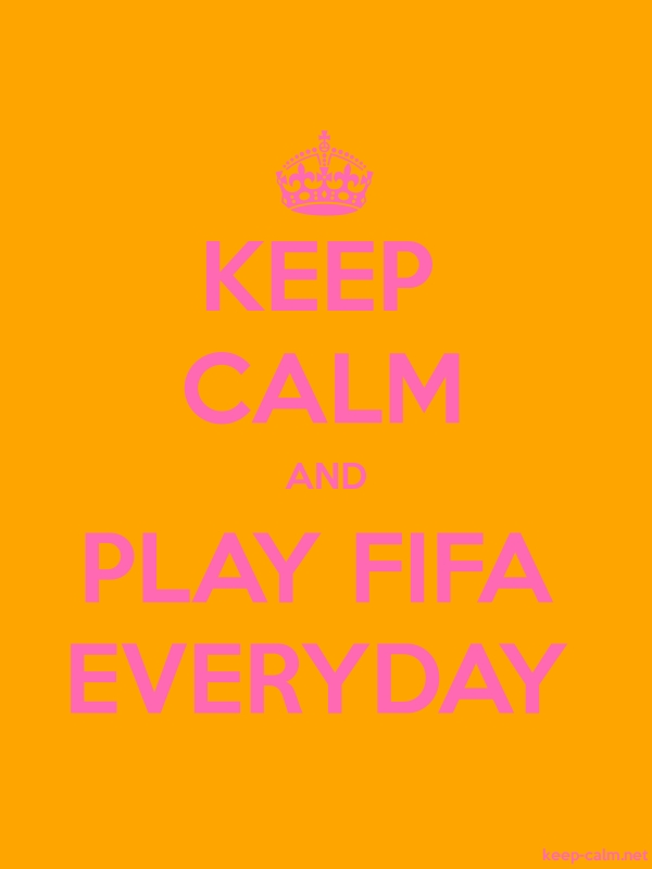 KEEP CALM AND PLAY FIFA EVERYDAY - pink/orange - Default (600x800)