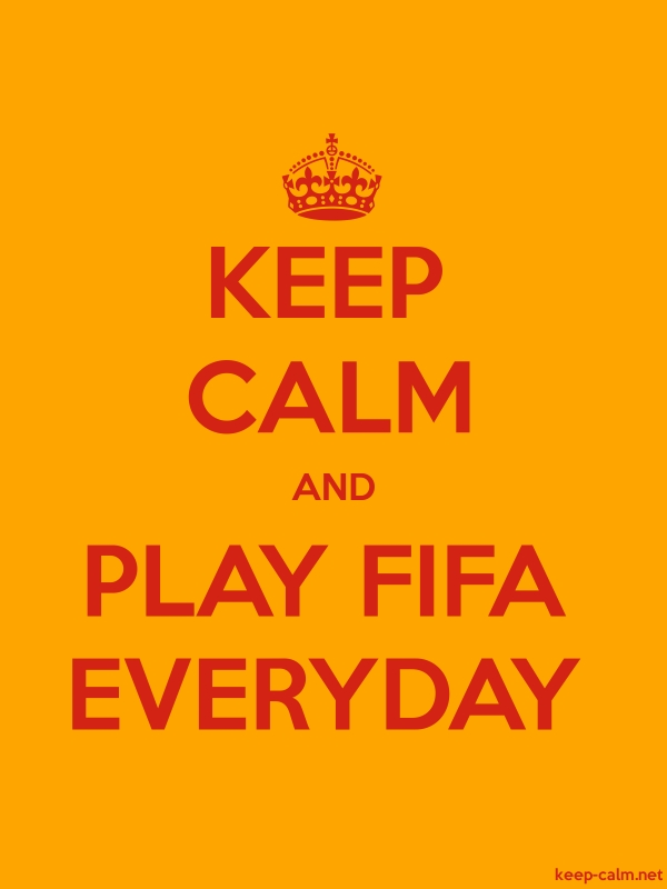 KEEP CALM AND PLAY FIFA EVERYDAY - red/orange - Default (600x800)