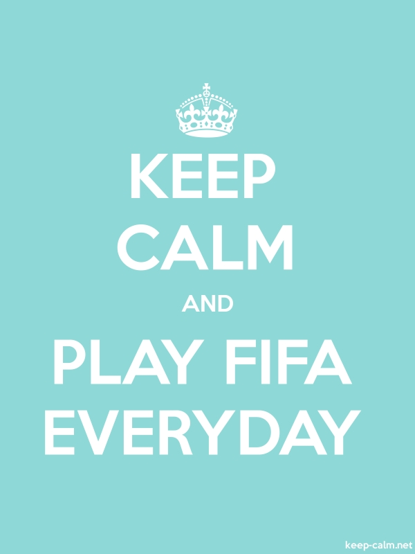 KEEP CALM AND PLAY FIFA EVERYDAY - white/lightblue - Default (600x800)