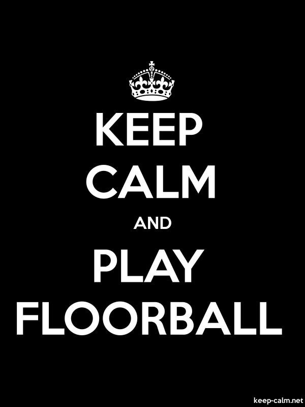 KEEP CALM AND PLAY FLOORBALL - white/black - Default (600x800)