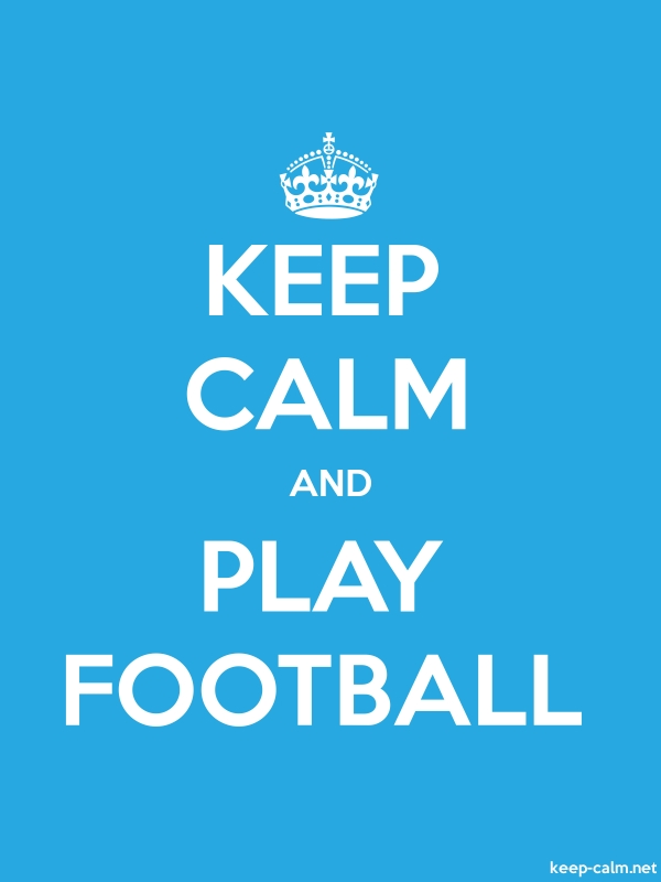 KEEP CALM AND PLAY FOOTBALL - white/blue - Default (600x800)