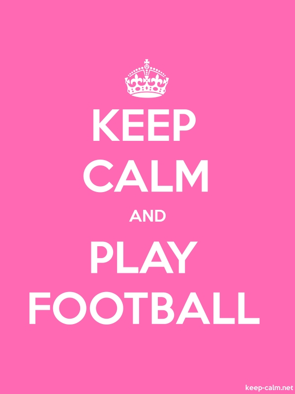 KEEP CALM AND PLAY FOOTBALL - white/pink - Default (600x800)