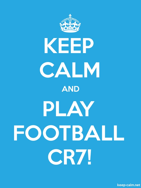 KEEP CALM AND PLAY FOOTBALL CR7! - white/blue - Default (600x800)