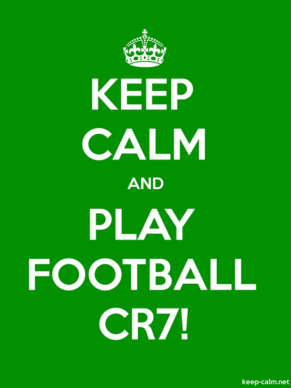 KEEP CALM AND PLAY FOOTBALL CR7! - white/green - Default (600x800)