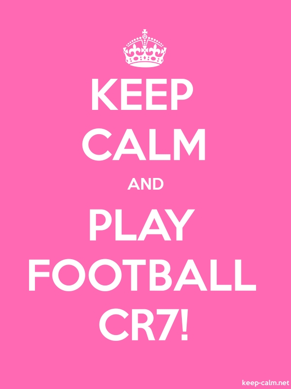 KEEP CALM AND PLAY FOOTBALL CR7! - white/pink - Default (600x800)