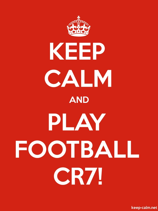 KEEP CALM AND PLAY FOOTBALL CR7! - white/red - Default (600x800)