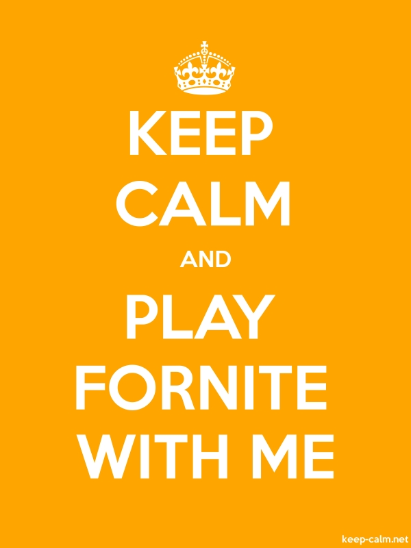 KEEP CALM AND PLAY FORNITE WITH ME - white/orange - Default (600x800)