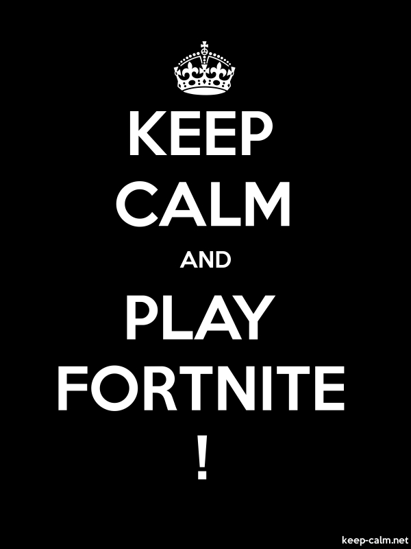 KEEP CALM AND PLAY FORTNITE ! - white/black - Default (600x800)