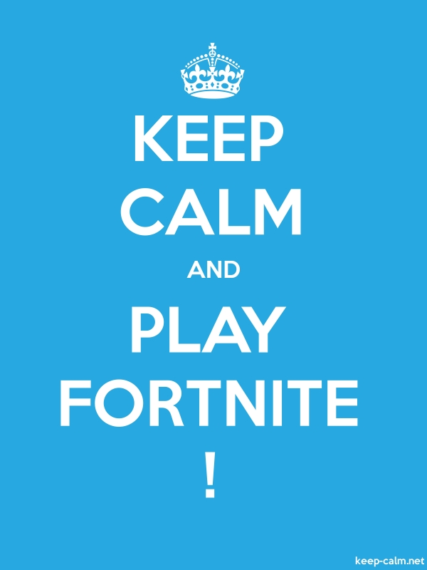 KEEP CALM AND PLAY FORTNITE ! - white/blue - Default (600x800)