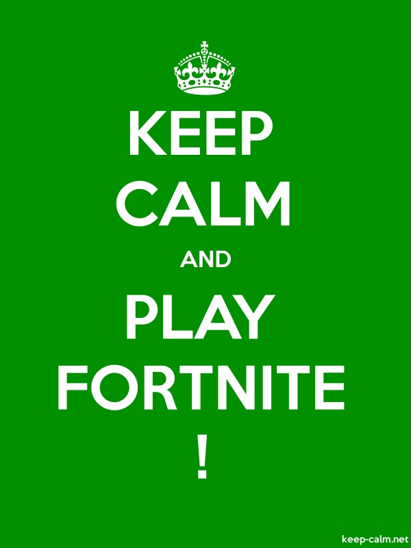 KEEP CALM AND PLAY FORTNITE ! - white/green - Default (600x800)