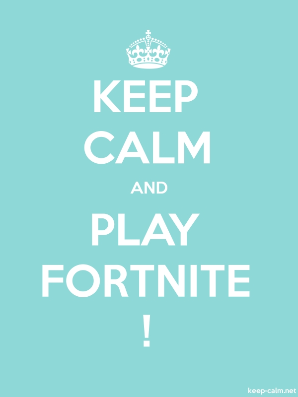 KEEP CALM AND PLAY FORTNITE ! - white/lightblue - Default (600x800)