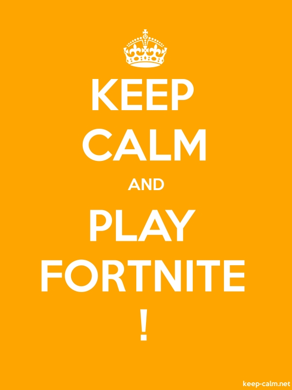 KEEP CALM AND PLAY FORTNITE ! - white/orange - Default (600x800)