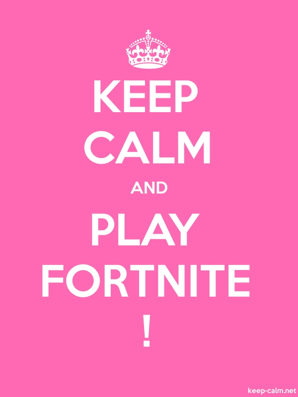 KEEP CALM AND PLAY FORTNITE ! - white/pink - Default (600x800)
