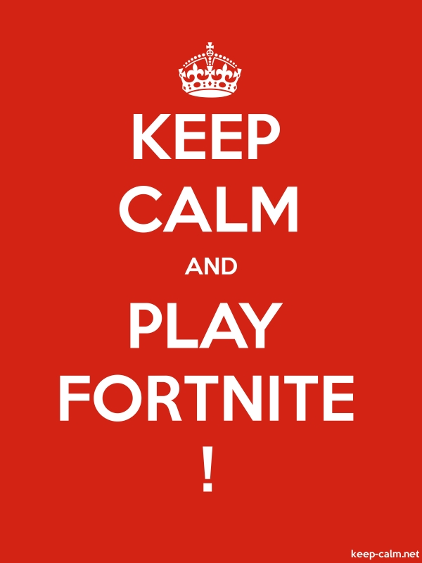 KEEP CALM AND PLAY FORTNITE ! - white/red - Default (600x800)