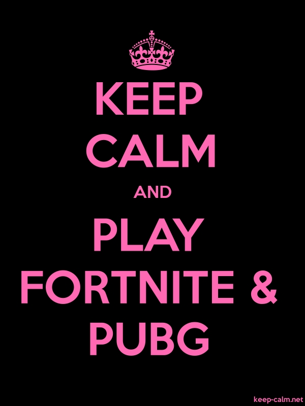 KEEP CALM AND PLAY FORTNITE & PUBG - pink/black - Default (600x800)