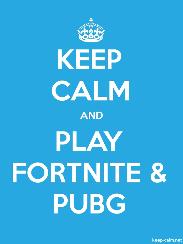 KEEP CALM AND PLAY FORTNITE & PUBG - white/blue - Default (600x800)
