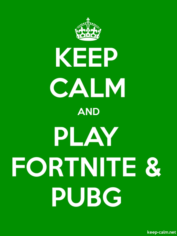 KEEP CALM AND PLAY FORTNITE & PUBG - white/green - Default (600x800)