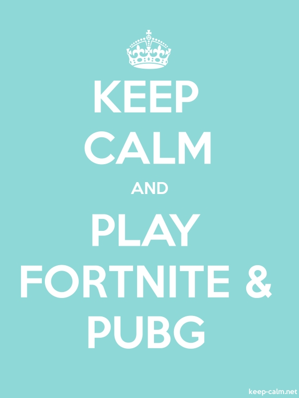 KEEP CALM AND PLAY FORTNITE & PUBG - white/lightblue - Default (600x800)