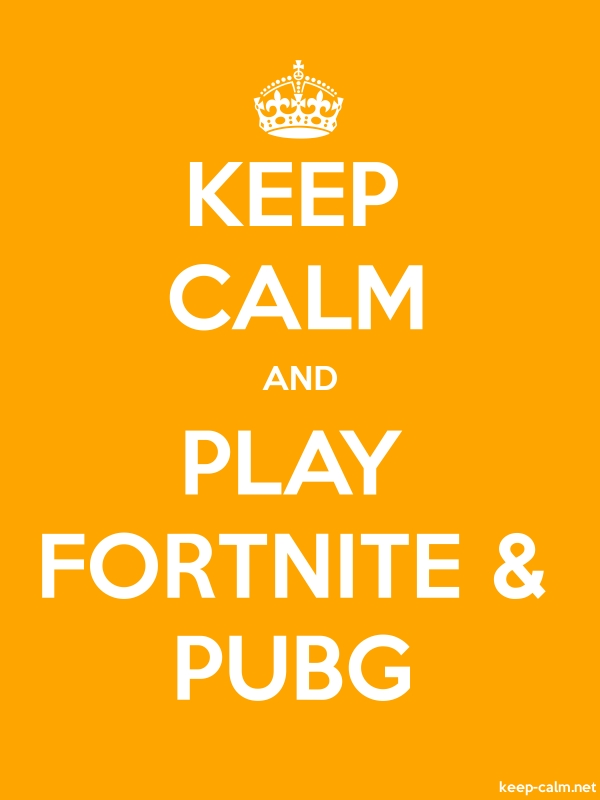 KEEP CALM AND PLAY FORTNITE & PUBG - white/orange - Default (600x800)