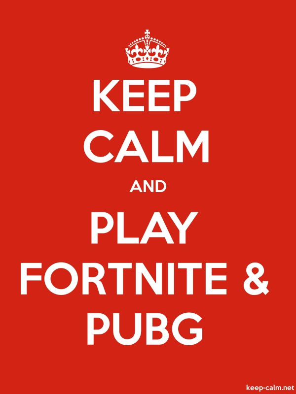 KEEP CALM AND PLAY FORTNITE & PUBG - white/red - Default (600x800)