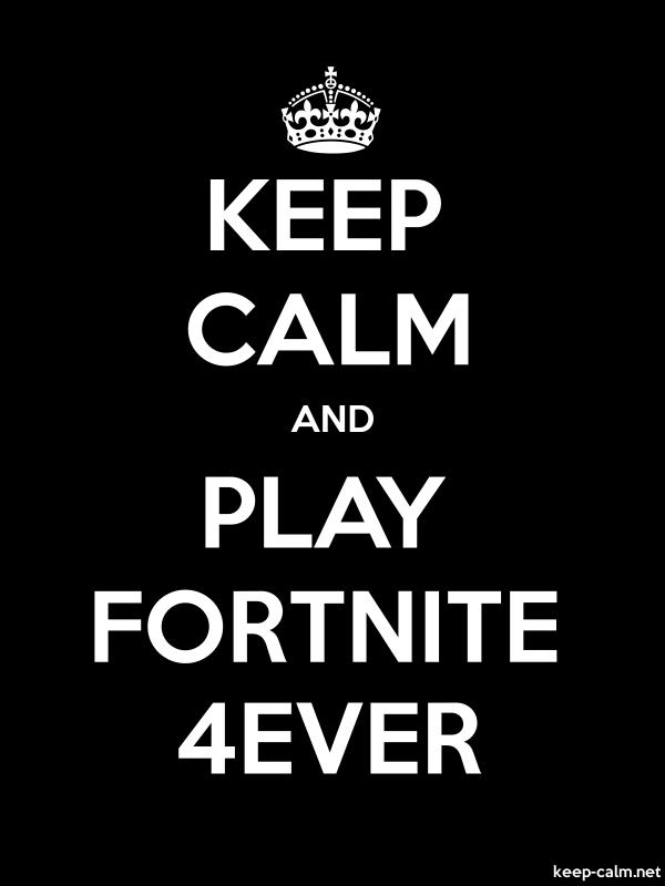 KEEP CALM AND PLAY FORTNITE 4EVER - white/black - Default (600x800)