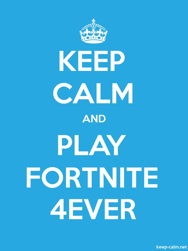 KEEP CALM AND PLAY FORTNITE 4EVER - white/blue - Default (600x800)