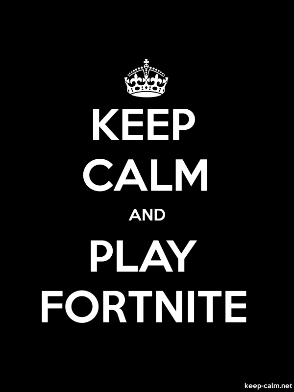 KEEP CALM AND PLAY FORTNITE - white/black - Default (600x800)