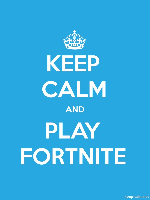 KEEP CALM AND PLAY FORTNITE - white/blue - Default (600x800)