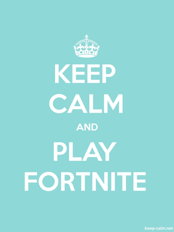 KEEP CALM AND PLAY FORTNITE - white/lightblue - Default (600x800)