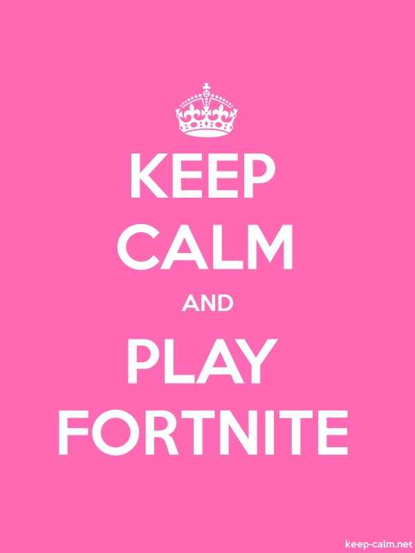 KEEP CALM AND PLAY FORTNITE - white/pink - Default (600x800)