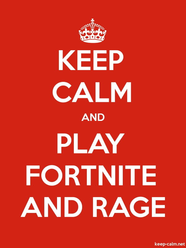 KEEP CALM AND PLAY FORTNITE AND RAGE - white/red - Default (600x800)