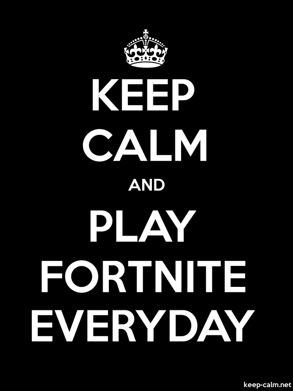 KEEP CALM AND PLAY FORTNITE EVERYDAY - white/black - Default (600x800)