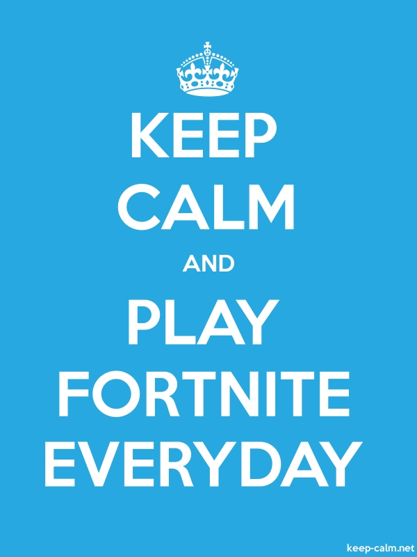 KEEP CALM AND PLAY FORTNITE EVERYDAY - white/blue - Default (600x800)