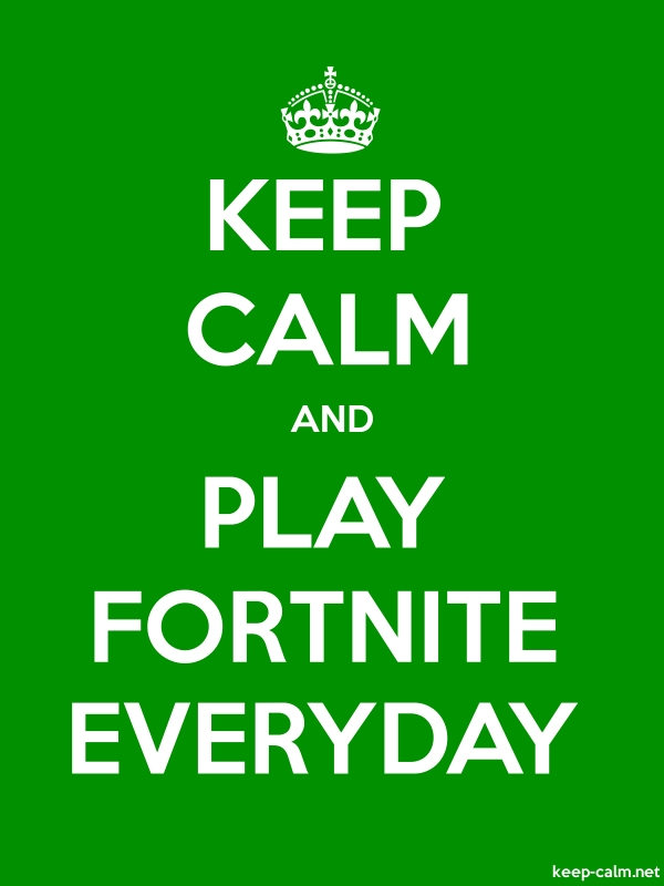 KEEP CALM AND PLAY FORTNITE EVERYDAY - white/green - Default (600x800)