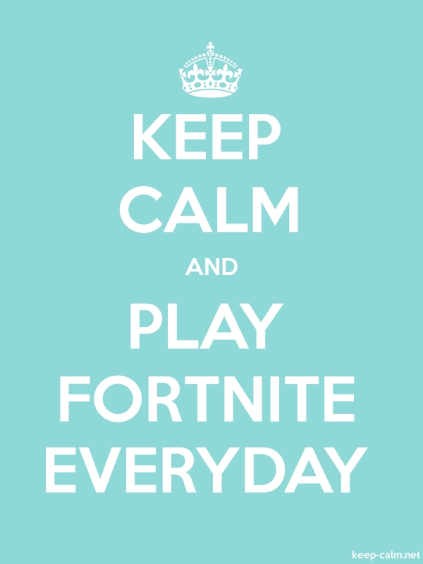 KEEP CALM AND PLAY FORTNITE EVERYDAY - white/lightblue - Default (600x800)