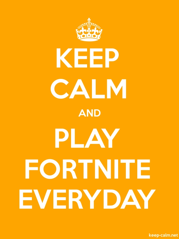 KEEP CALM AND PLAY FORTNITE EVERYDAY - white/orange - Default (600x800)